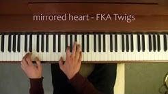 FKA Twigs - mirrored heart (Piano Cover)
