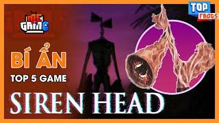 Bí Ẩn Rợn Người Top 5 Game SIREN HEAD - Creepypasta | meGAME