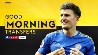 Should Harry Maguire sign for Man City or Man United? | Good Morning Transfers