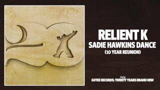 Relient K - Sadie Hawkins Dance (10 Year Reunion) [Audio]