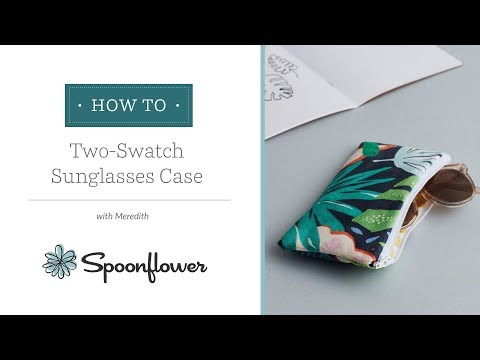the-perfect-diy-sunglasses-case-(made-with-two-swatches!)-|-spoonflower
