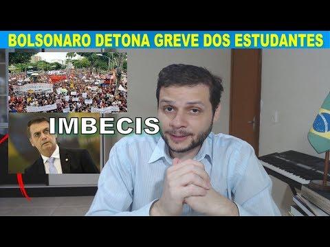 Bolsonaro detona a farsa da greve dos estudantes / Reforma da Educação