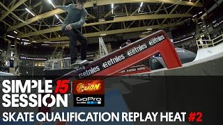 Simple Session 15 Skate Qualification LIVE RE-PLAY Heat #2