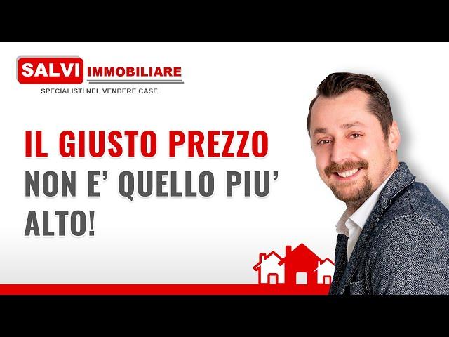 Il prezzo migliore per la tua casa in vendita non è quello più alto, è quello giusto!