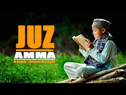 BACAAN ALQUR'AN JUZ AMMA (juz 30) - ANAK INDONESIA