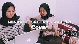 Padi - Menanti Sebuah Jawaban  Acoustic Cover  | Rin & Ren