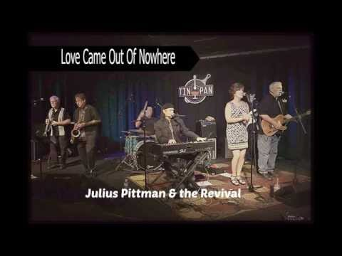 Love Out Of Nowhere (Live) - Julius Pittman & the Revival