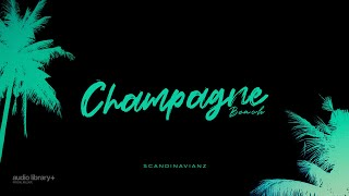 Champagne Beach - Scandinavianz [Audio Library Release] · Free Copyright-safe Music