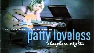 Patty Loveless ~ The Pain Of Loving You