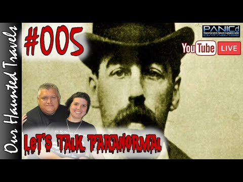 WAS H.H. HOLMES JACK THE RIPPER (LIVE) | Let's Talk Paranormal 005 | Our Haunted Travels