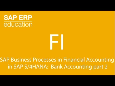 SAP Business Processes in Financial Accounting  in SAP S/4HANA:  Bank Accounting part 2