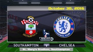 southampton vs chelsea 0 2 all goals highlights 30 10 2016   cuplikan gol epl 2016 2017