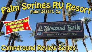 Palm Springs RV Resort - Palm Desert CA - Thousand Trails - Review