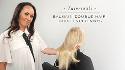 BALMAIN Double Hair -tutoriaali - Hiustenpidennys
