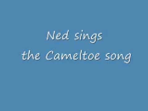 Ned sings the Cameltoe song