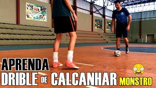 APRENDA DRIBLE DE CALCANHAR MONSTRO