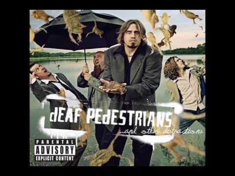 Deaf Pedestrians - Listen Up