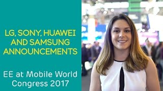 EE at MWC 2017: LG, Sony, Huawei and Samsung!