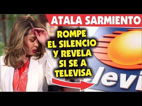 Atala Sarmiento ROMPE EL SILENCIO y habla si se ira a televisa