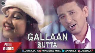 PUNJABI SONG | GALLAAN | BUTTA | JAPAS MUSIC