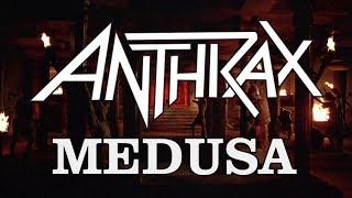Anthrax - Medusa [With Lyrics]