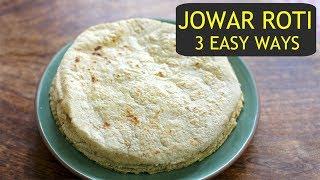 Jowar Roti Recipe - 3 Easy Ways To Make Jowar Roti - How To Make Jowar Bakri - Jowar Ki Roti