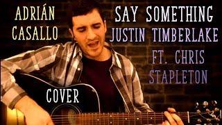 Say Something - Justin Timberlake ft. Chris Stapleton - Cover by Adrián Casallo
