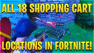 ALL FORTNITE SHOPPING CART LOCATIONS! Where to Find Shopping Carts!