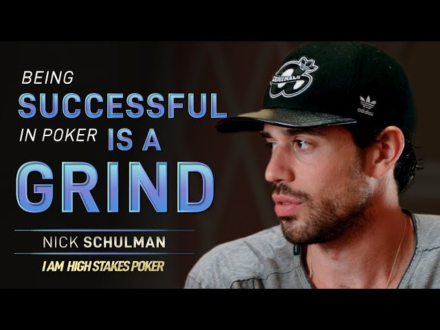 Nick Schulman - Being Successful In Poker Is A Grind