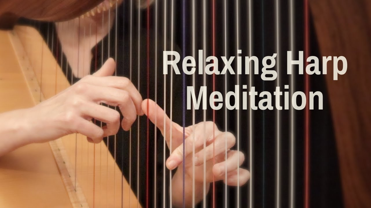 Relaxing Harp Music For Meditation Youtube