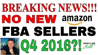 No New FBA Sellers On Amazon For Q4 Holiday Selling Season 2016?! | Breaking Amazon.com Seller News!