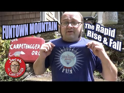 Funtown Mountain:  The Rapid Rise and Fall