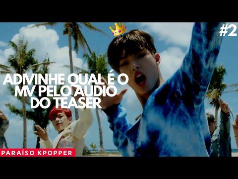 ADIVINHE QUAL É O MV PELO ÁUDIO DO TEASER  KPOP #2
