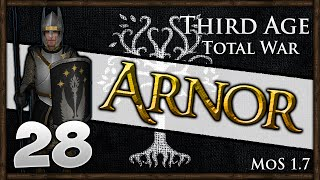 Third Age Total War - Kingdom of Arnor Campaign #28 ~ Men of Arnor Awaken!