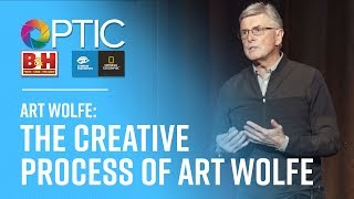 OPTIC 2017: Art Wolfe - The Creative Process of Art Wolfe
