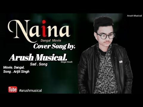naina-cover-song-||-by-arush-musical-||-arijit-singh-||.-dangal-movie-||