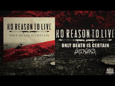 NO REASON TO LIVE - ONLY DEATH IS CERTAIN [OFFICIAL ALBUM STREAM] (2016) SW EXCLUSIVE