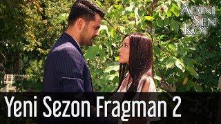 Adını Sen Koy Yeni Sezon 2. Fragman