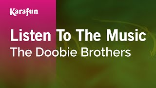Karaoke Listen To The Music - The Doobie Brothers *