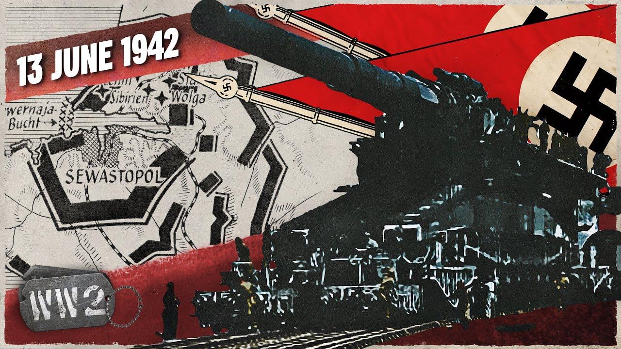 146 - Sevastopol Must Fall! - WW2 - June 13, 1942