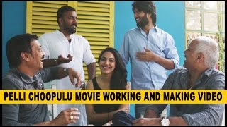 Pelli Choopulu Movie Working and Making Video