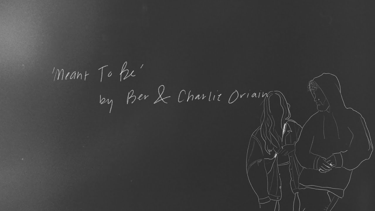 Ber, Charlie Oriain- Meant To Be [Official Lyric Video]