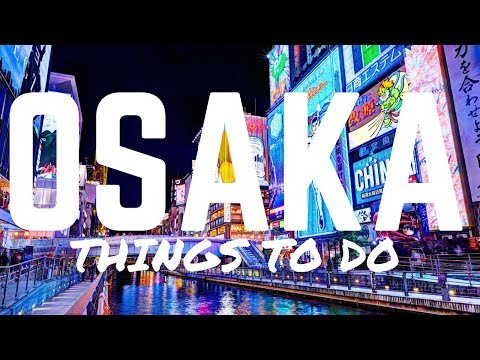 OSAKA THINGS TO DO  - DOTONBORI, SHINSEKAI & MORE! | JAPAN TRIP 2017
