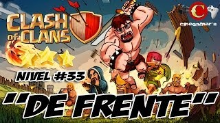 "Clash Of Clans Walkthrough Nivel 33 ""De frente"""
