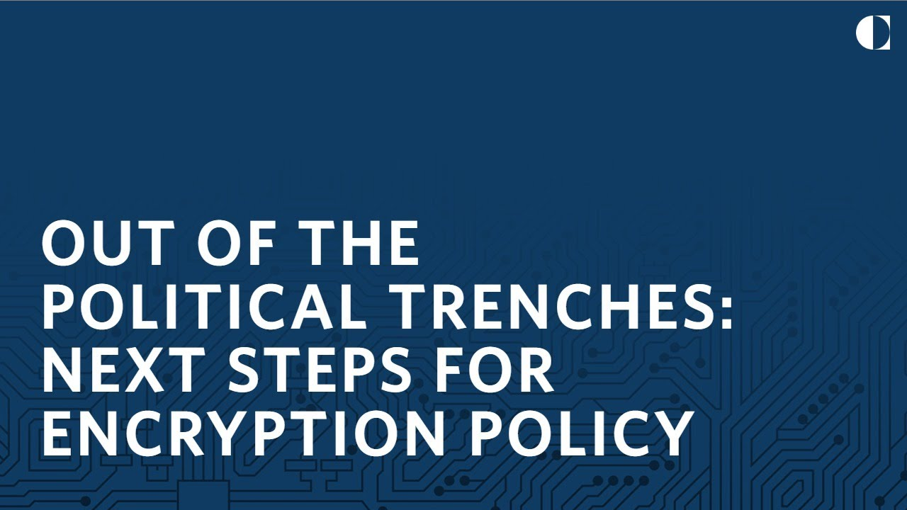 Out of the Political Trenches: Next Steps for Encryption Policy