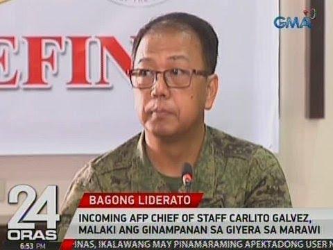 24 Oras: Incoming AFP Chief of Staff Carlito Galvez, malaki ang ginampanan sa giyera sa Marawi