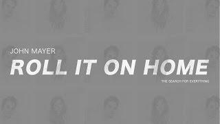Baixar John Mayer - Roll It On Home (Subtitulada en Español)