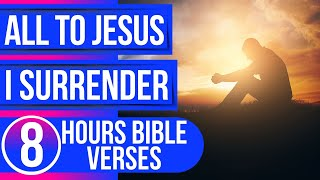 All to Jesus I surrender (Bible verses for sleep with music)
