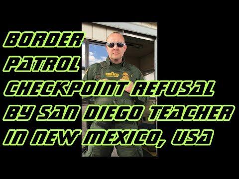 Border Patrol Checkpoint Refusal by San Diego Teacher Shane Parmely