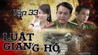 Phim Hình Sự | Luật Giang Hồ Tập 33: Dũng Chim Xanh và đồng bọn sa lưới | Phim Bộ Việt Nam Hay Nhất